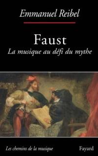 Faust : La musique au défi du mythe