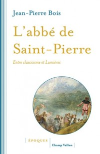 L'abbé de Saint-Pierre : Entre classicisme et lumières