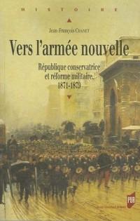 Vers l'armée nouvelle : République conservatrice et réforme militaire 1871-1879