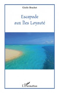Escapade aux îles Loyauté