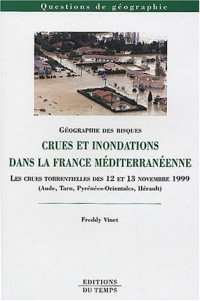 Crues et inondations dans la France méditerranéenne : Les crues torrentielles des 12 et 13 novembre 1999 (Aude, Tarn, Pyrénées-Orientales, Hérault)