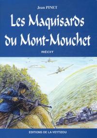 Les Maquisards du Mont-Mouchet : La grande bataille des monts d'Auvergne