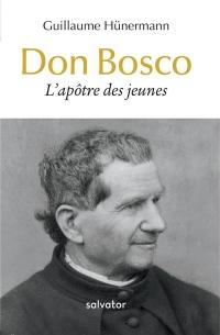 Don Bosco, l'apôtre des jeunes
