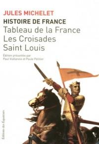Histoire de France : Volume 2, Tableau de la France ; Les Croisades ; Saint Louis
