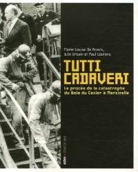 Tutti cadaveri : Le procès de la catastrophe du Bois du Cazier à Marcinelle