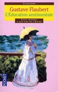L'éducation sentimentale : Texte intégral + Les clés de l'oeuvre