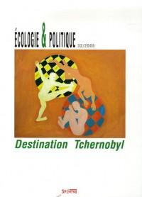 Ecologie et Politique, N° 32/2006 : Destination Tchernobyl