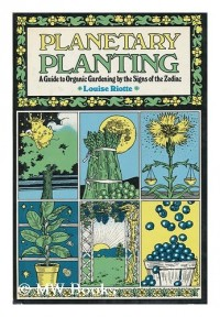 Planetary planting organic gardening by the signs of the Zodiac