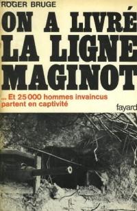 On a livré la ligne Maginot
