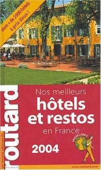 Nos meilleurs hôtel et restos en France 2004