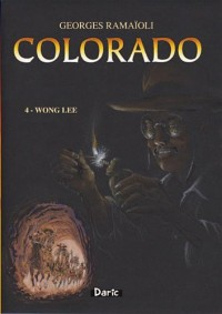 COLORADO : Wong Lee - Tome 4