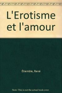 L'erotisme et l'amour : essais