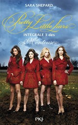 Pretty little liars ; intégrale 3
