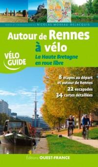 Autour de Rennes à vélo ; la Haute Bretagne en roue libre