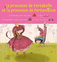 Lire avec les images: La princesse de Fertabellle et la princesse Fertamaline - Dès 4 ans
