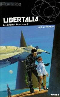 Les Enfants d'Eden, Tome 3 : Libertalia