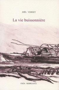 Vie Buissoniere (la)