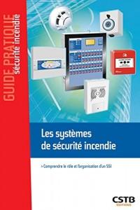 Les systèmes de sécurite incendie : Comprendre le rôle et l'organisation d'un SSI