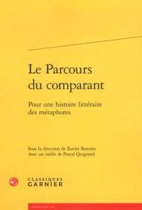 Le Parcours du comparant : Pour une histoire littéraire des métaphores