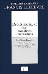 Droits sociaux : ISF - Donations - Successions (la réforme Dutreuil, pactes d'associés, souscription au capital des PME, titres des dirigeants)