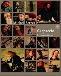 Carpaccio : Les esclaves libérés