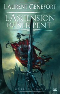 Hordes, tome 1 : L'Ascension du Serpent