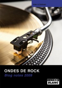 ONDES DE ROCK Blog notes 2009