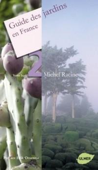 Guide des jardins en France : Tome 2, Sud