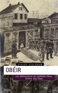Obéir : Les déshonneurs du capitaine Vieux Drancy, 1941-1944