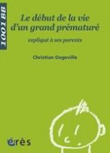 Le début de la vie d'un grand prématuré expliqué à ses parents