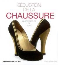 Séduction de la chaussure : Quatre siècles de mode