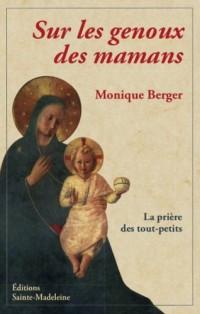 Sur les genoux des mamans : La prière des tout-petits
