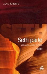 Seth parle : L'éternelle validité de l'âme Tome 2