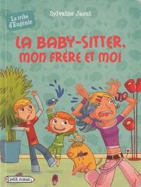 La tribu d'Eugénie : La baby-sitter, mon frère et moi