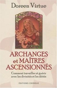 Archanges et Maîtres ascensionnés - Comment travailler et guérir avec les divinités et les déités