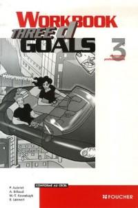 Workbook Three D goals 3e découverte professionnelle : Conforme au CECRL