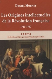 Les Origines intellectuelles de la Révolution française : 1715-1787