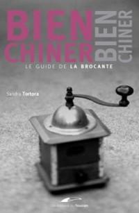 Bien chiner : Le guide de la brocante