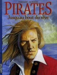Pirates, Tome 5 : Jusqu'au bout du rêve
