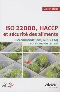 ISO 22000, HACCP et sécurité des aliments : Recommandations, outils, FAQ et retours de terrain