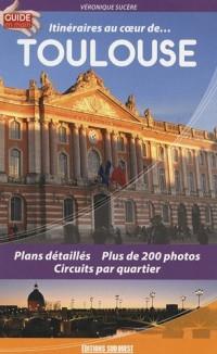 Itinéraires au coeur de. Toulouse