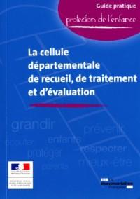 La cellule départementale de recueil, de traitement et d'évaluation