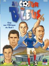 Au coeur des Bleus, Tome 2 : Cap sur l'Afrique du Sud !