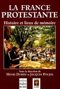 La France protestante : Histoire et lieux de mémoire