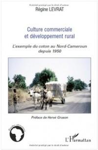 Culture commerciale et développement rural : L'exemple du coton au Nord-Cameroun depuis 1950