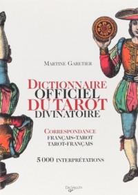 Dictionnaire officiel du tarot divinatoire : Correspondance Français-Tarot/Tarot-Français