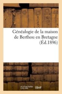 Généalogie de Berthou en Bretagne  ed 1896