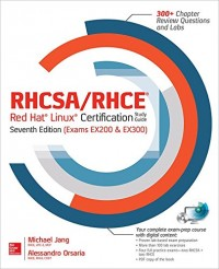 RHCSA/PHCE Red Hat Linux Certification: Exams Ex200 & Ex300