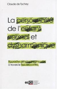 La personnalité de l'enfant normal et dysharmonique