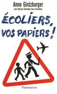 Ecoliers, vos papiers !